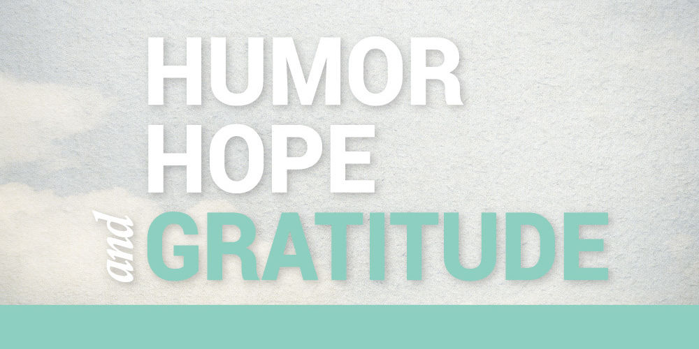 humor hope gratitude
